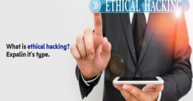 What is ethical hackingExpalin it's type.