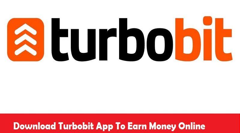 Download Turbobit App To Earn Money Online